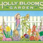 perseverance, Emotions, garden, gardening, flowers, artist, creativity, individuality, late bloomer, creativity, measuring up, individuality, father-daughter relationship, arts and crafts, responsibility, caring, holly bloom's garden