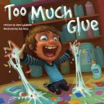 glue, gluing skills, creativity, humor, problem solving, excessive use, parental bond, school, classroom, kindergarten, teacher, responsibility, too, much, glue