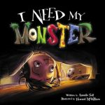 creativity, imagination, facing fears, humor, Halloween, monster, bedtime, sleep, scary, bed, caring, i need my monster